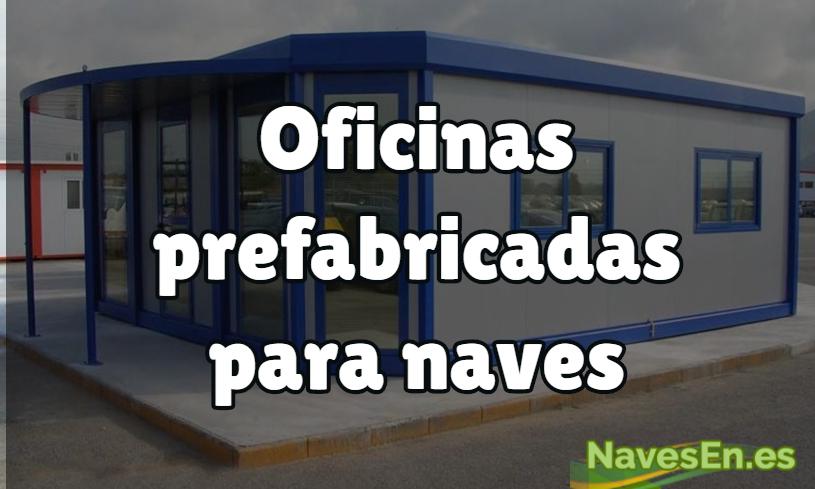 Oficinas Prefabricadas Para Naves