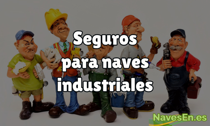 Seguros Naves Industriales