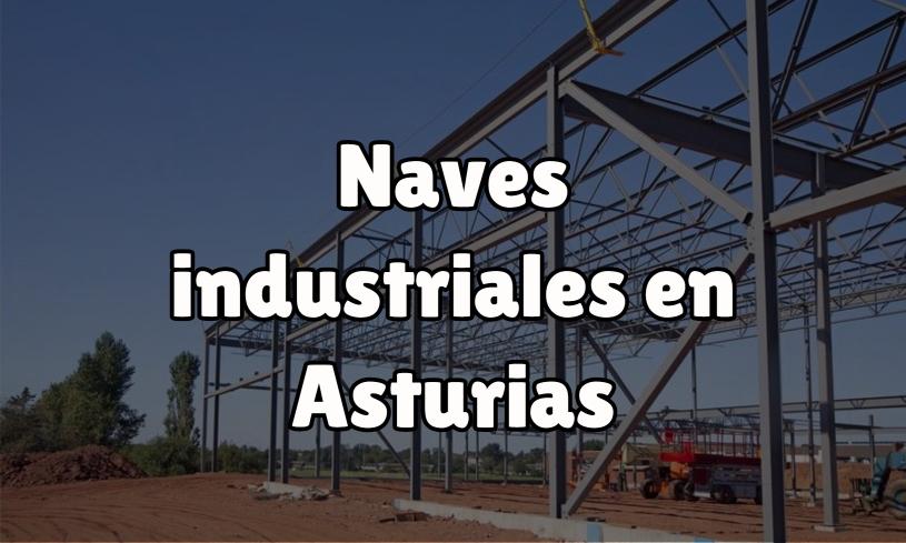 Naves Industriales En Asturias, Tipos De Naves Según Tu Actividad