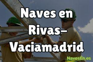 Construcción y rehabilitación de naves industriales en Rivas Vaciamadrid.